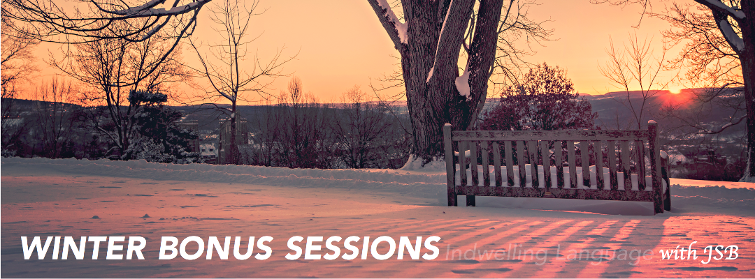 Winter Bonus Sessions with Justin Slocum Bailey - Indwelling Language