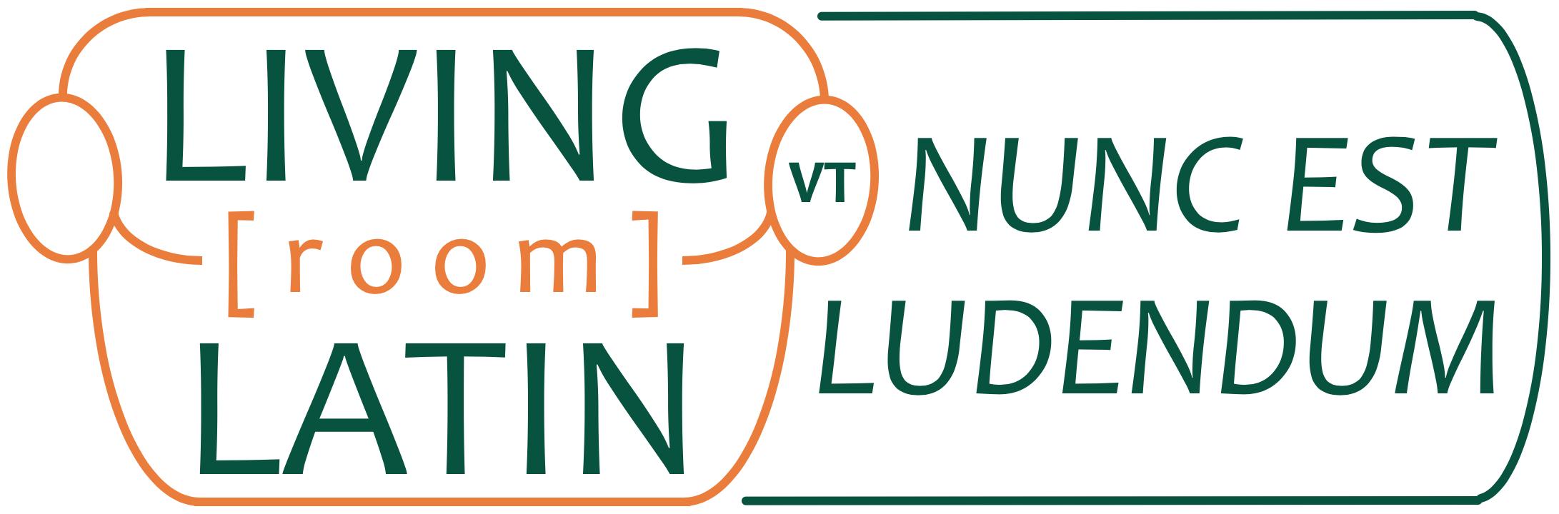 Banner stating Living Room Latin: Nunc est Ludendum