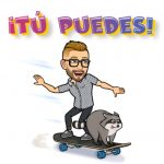 Bitmoji of JSB skateboarding with a racoon and saying ¡TÚ PUEDES!