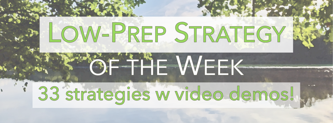 """Banner with text: """"Low-prep Strategy of the Week: 33 strategies w video demos"""